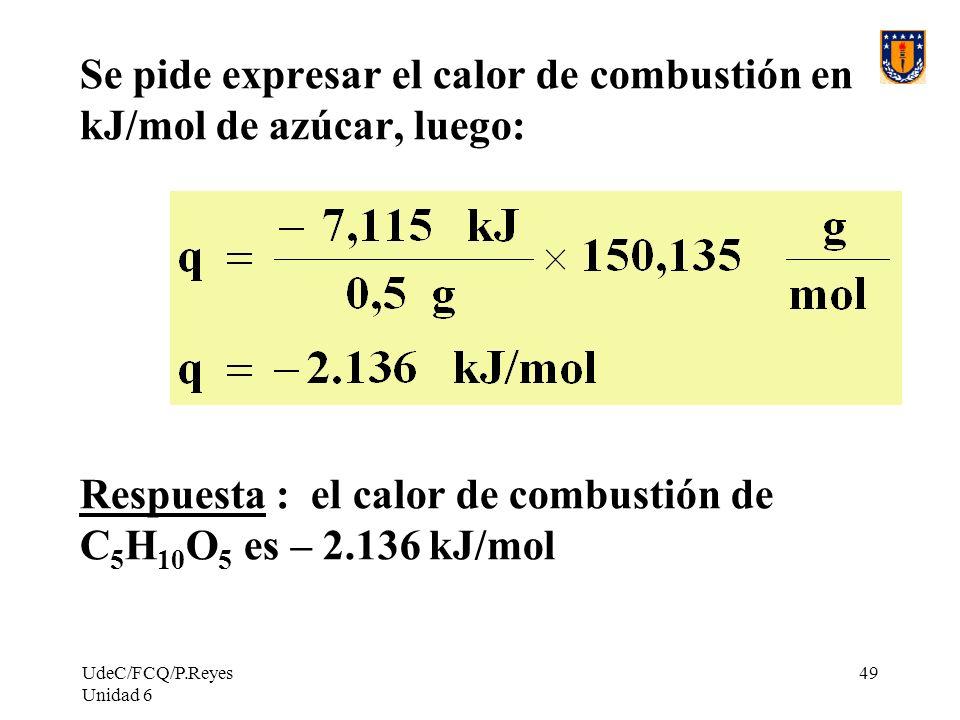 Se pide expresar el calor de combustión en kJ/mol de azúcar, luego: