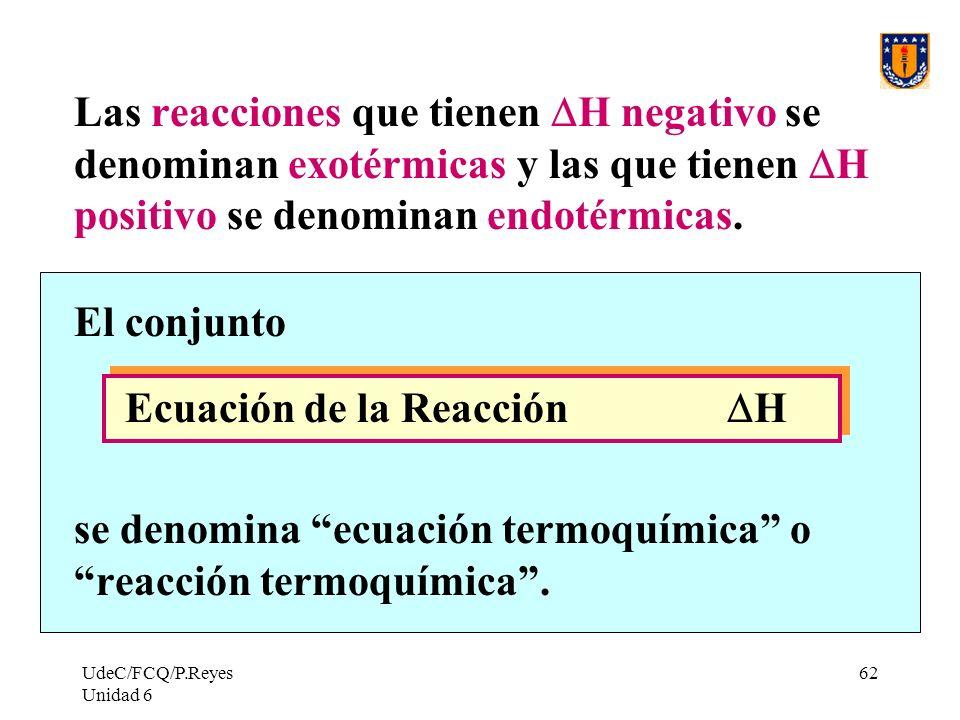 se denomina ecuación termoquímica o reacción termoquímica .
