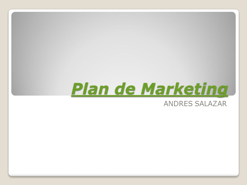 Plan de Marketing ANDRES SALAZAR