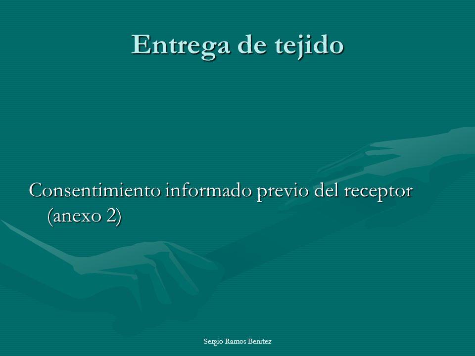 Entrega de tejido Consentimiento informado previo del receptor (anexo 2) Sergio Ramos Benitez