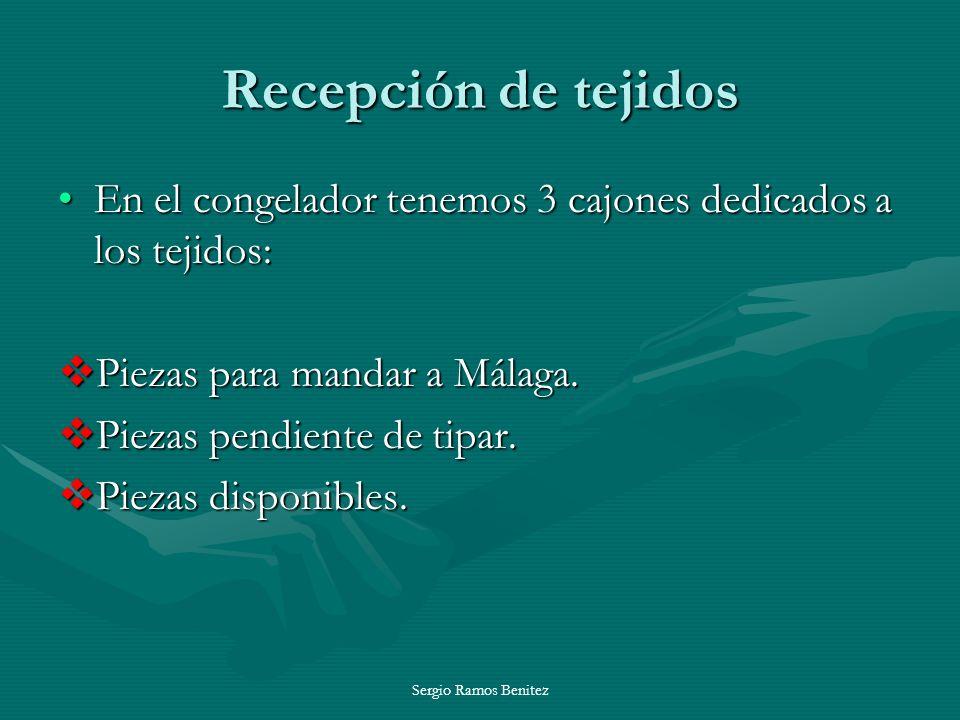 Recepción de tejidos En el congelador tenemos 3 cajones dedicados a los tejidos: Piezas para mandar a Málaga.