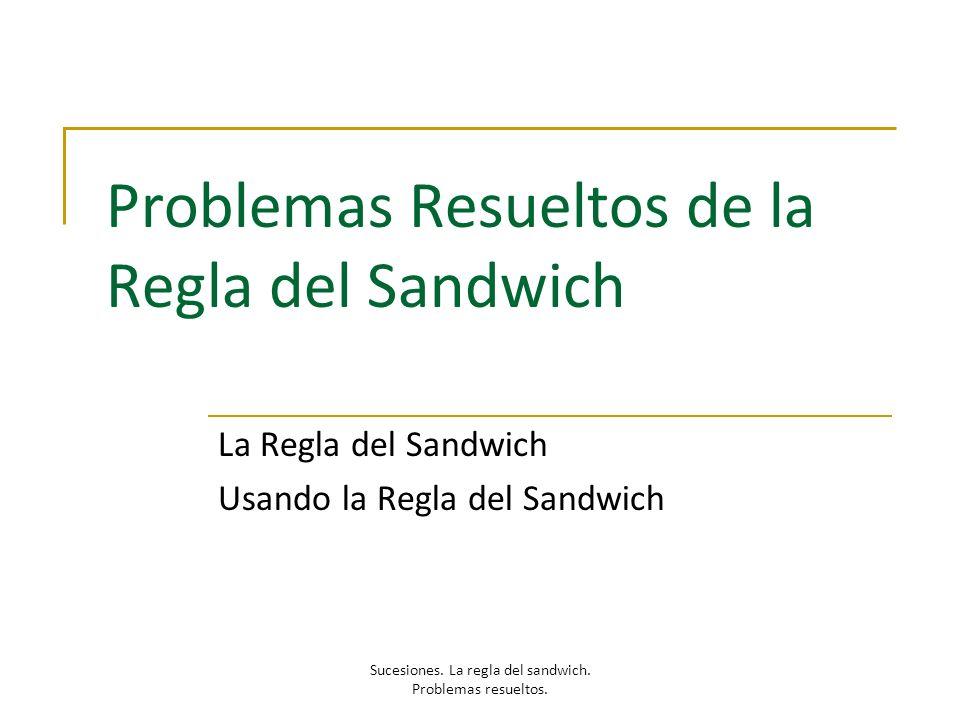 Problemas Resueltos de la Regla del Sandwich