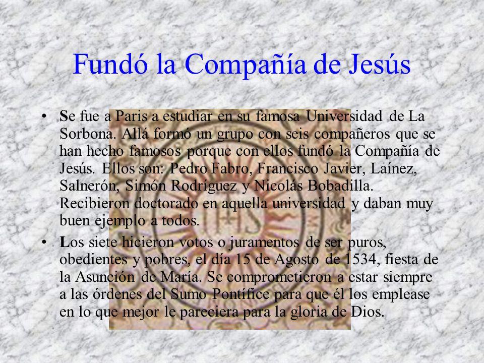 Fundó la Compañía de Jesús