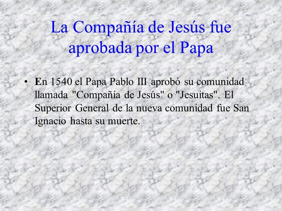 La Compañía de Jesús fue aprobada por el Papa