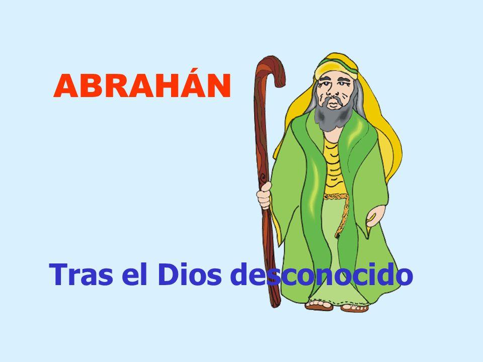 ABRAHÁN Tras el Dios desconocido