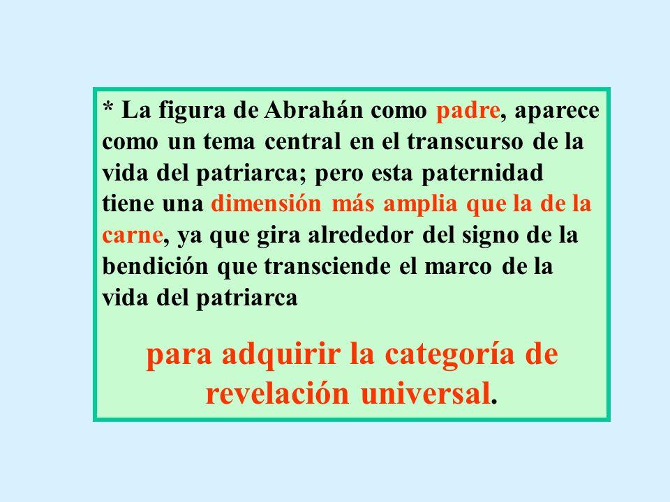 para adquirir la categoría de revelación universal.