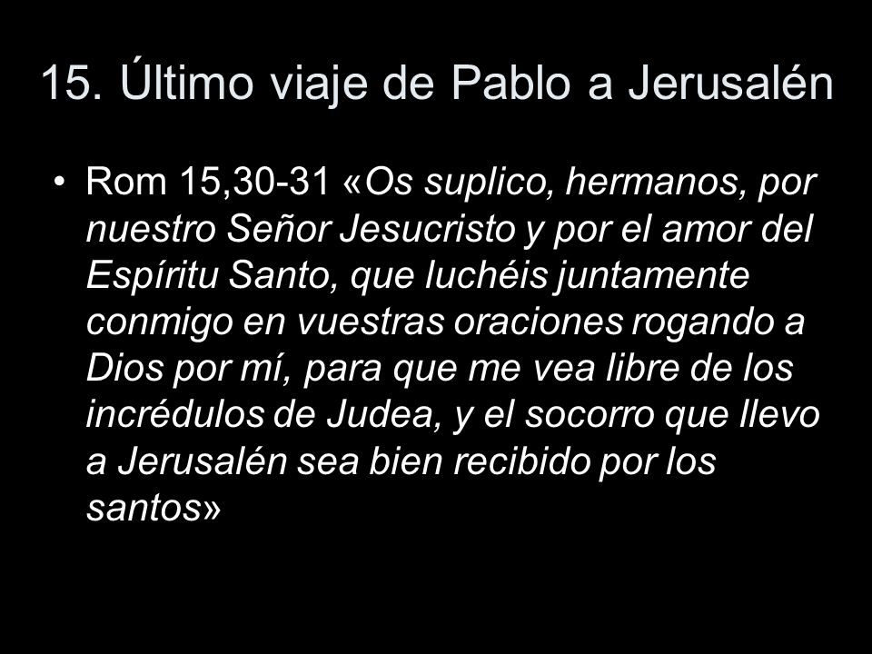 15. Último viaje de Pablo a Jerusalén
