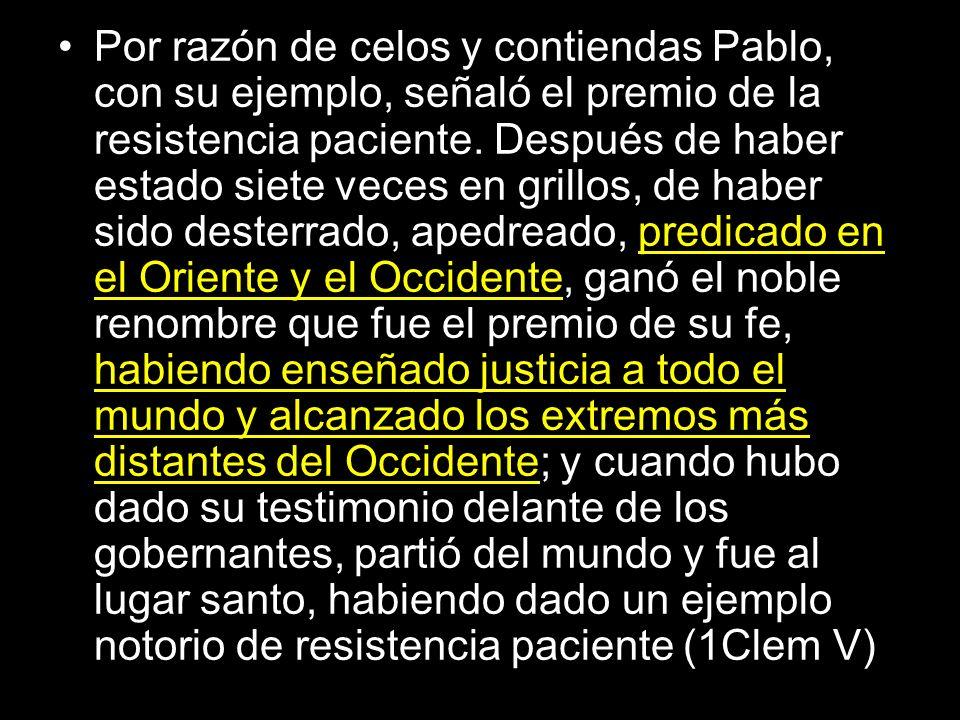 Por razón de celos y contiendas Pablo, con su ejemplo, señaló el premio de la resistencia paciente.