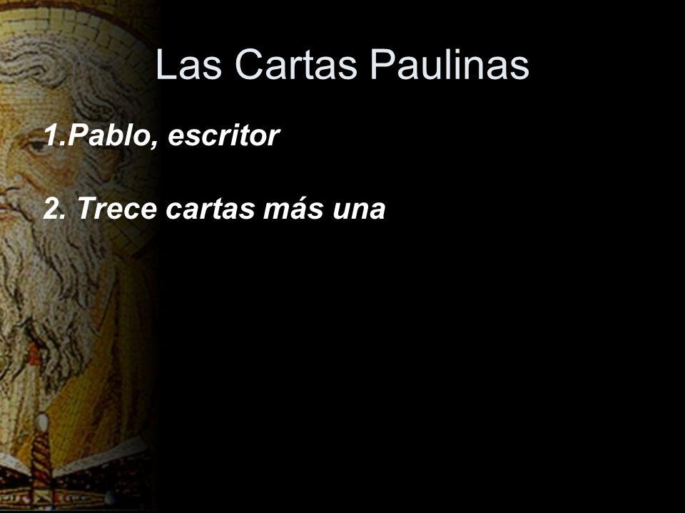 Las Cartas Paulinas Pablo, escritor 2. Trece cartas más una
