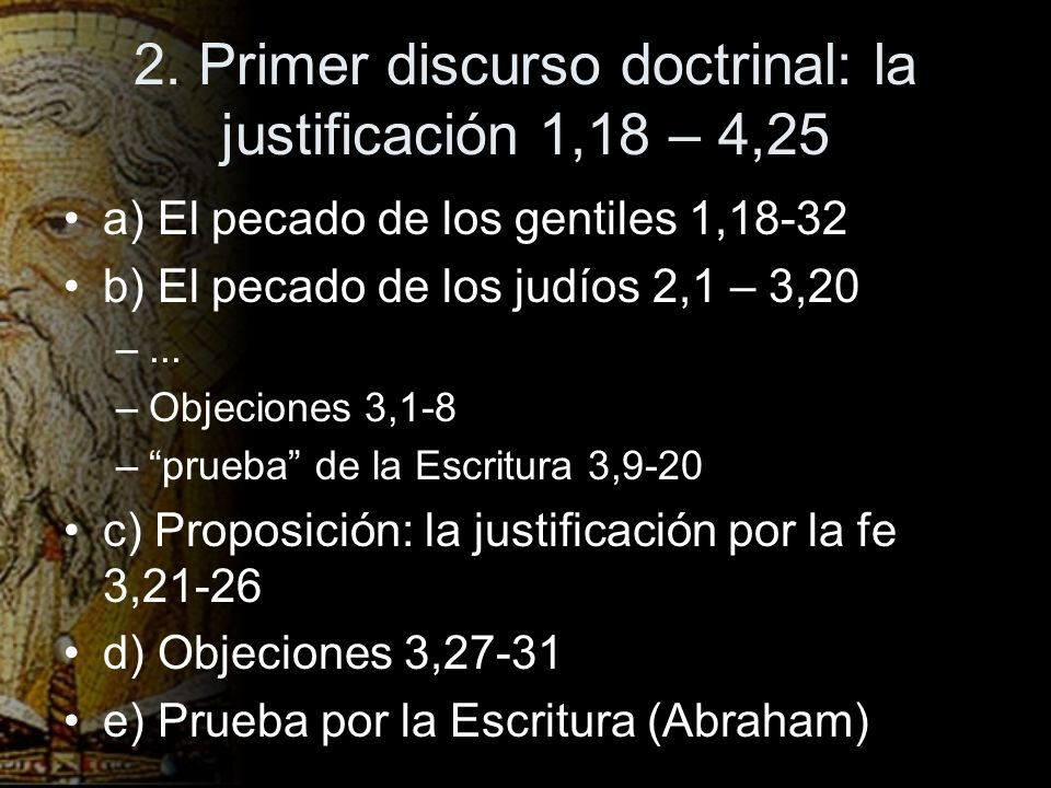 2. Primer discurso doctrinal: la justificación 1,18 – 4,25