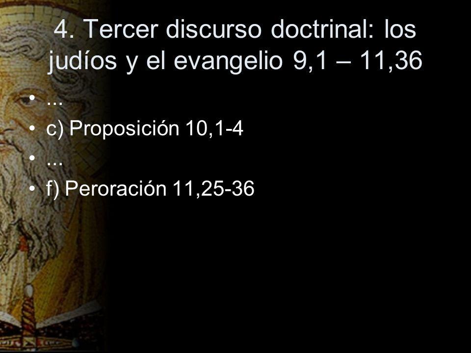 4. Tercer discurso doctrinal: los judíos y el evangelio 9,1 – 11,36