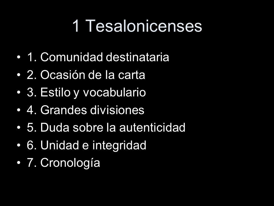 1 Tesalonicenses 1. Comunidad destinataria 2. Ocasión de la carta