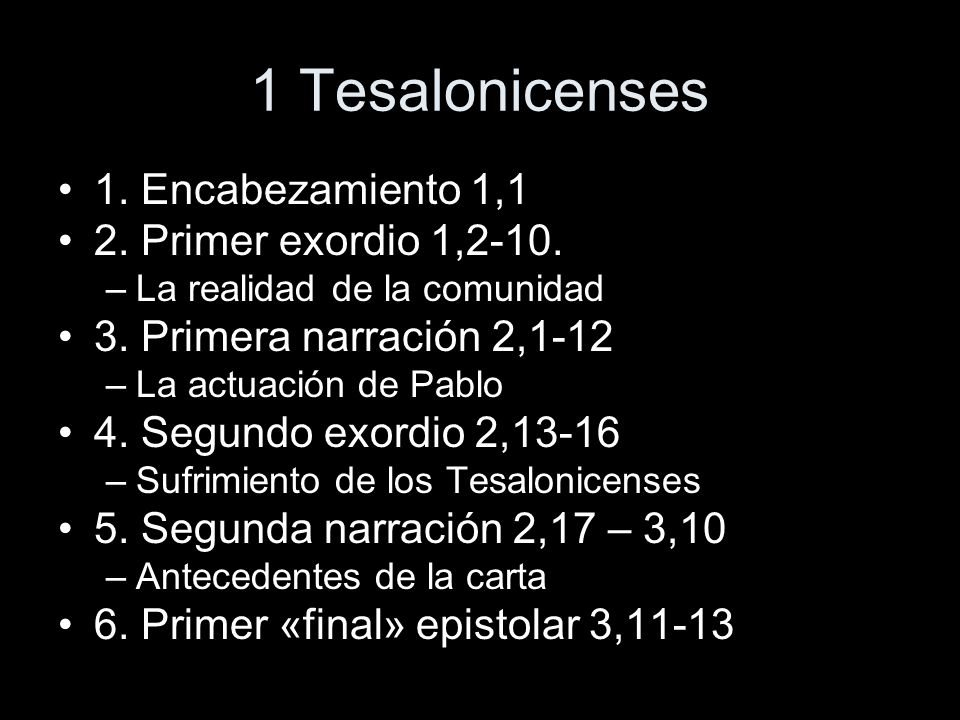 1 Tesalonicenses 1. Encabezamiento 1,1 2. Primer exordio 1,2-10.