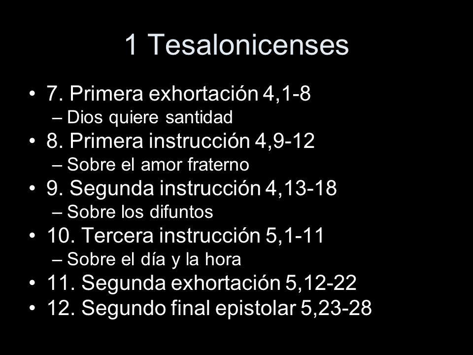 1 Tesalonicenses 7. Primera exhortación 4,1-8