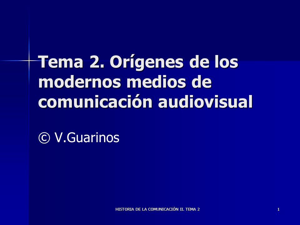 Tema 2. Orígenes de los modernos medios de comunicación audiovisual