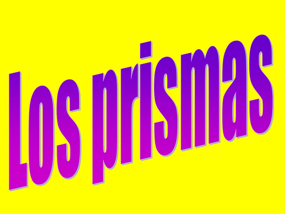 Los prismas