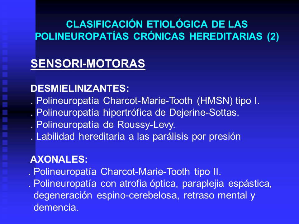 CLASIFICACIÓN ETIOLÓGICA DE LAS POLINEUROPATÍAS CRÓNICAS HEREDITARIAS (2)
