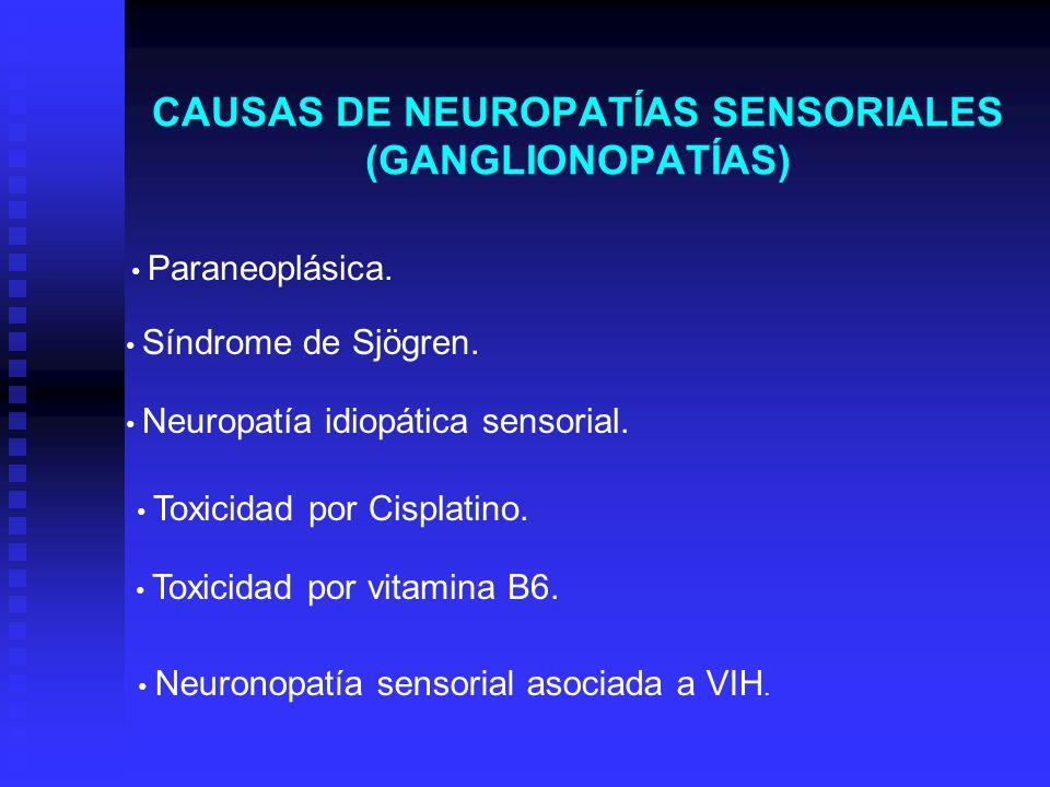 CAUSAS DE NEUROPATÍAS SENSORIALES (GANGLIONOPATÍAS)