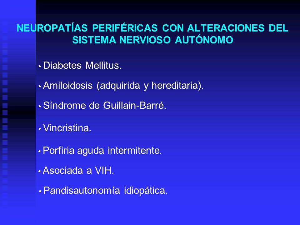 NEUROPATÍAS PERIFÉRICAS CON ALTERACIONES DEL SISTEMA NERVIOSO AUTÓNOMO