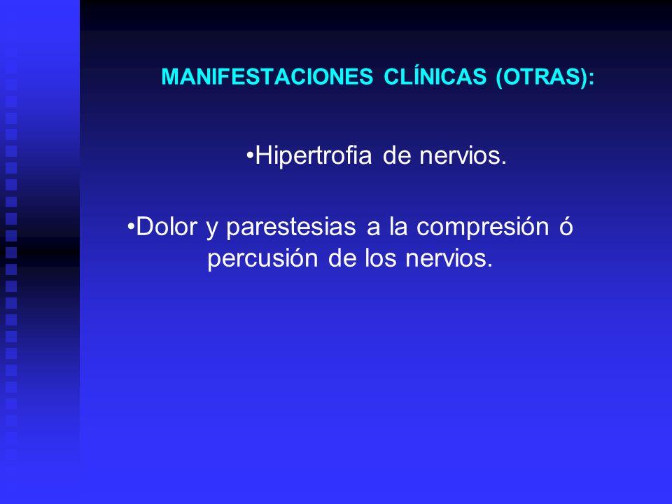 MANIFESTACIONES CLÍNICAS (OTRAS):
