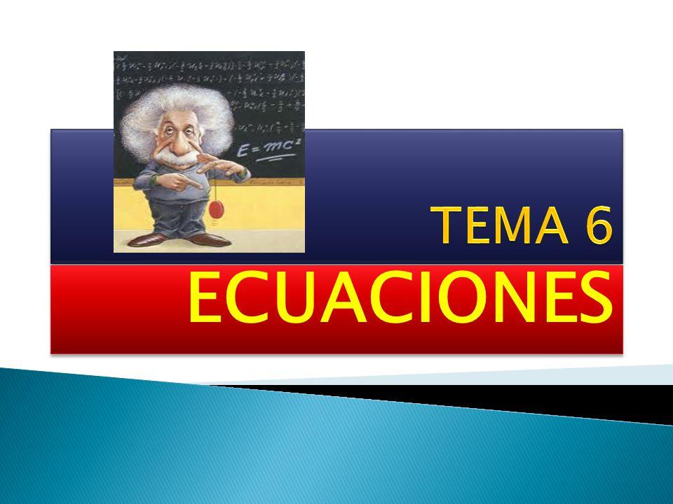 TEMA 6 ECUACIONES