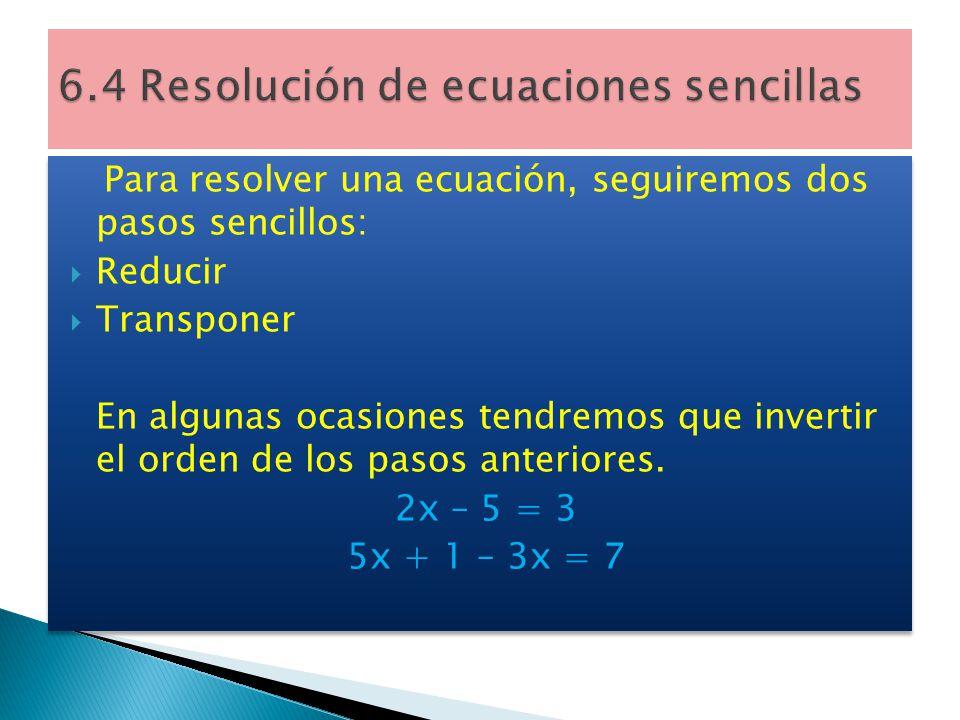 6.4 Resolución de ecuaciones sencillas