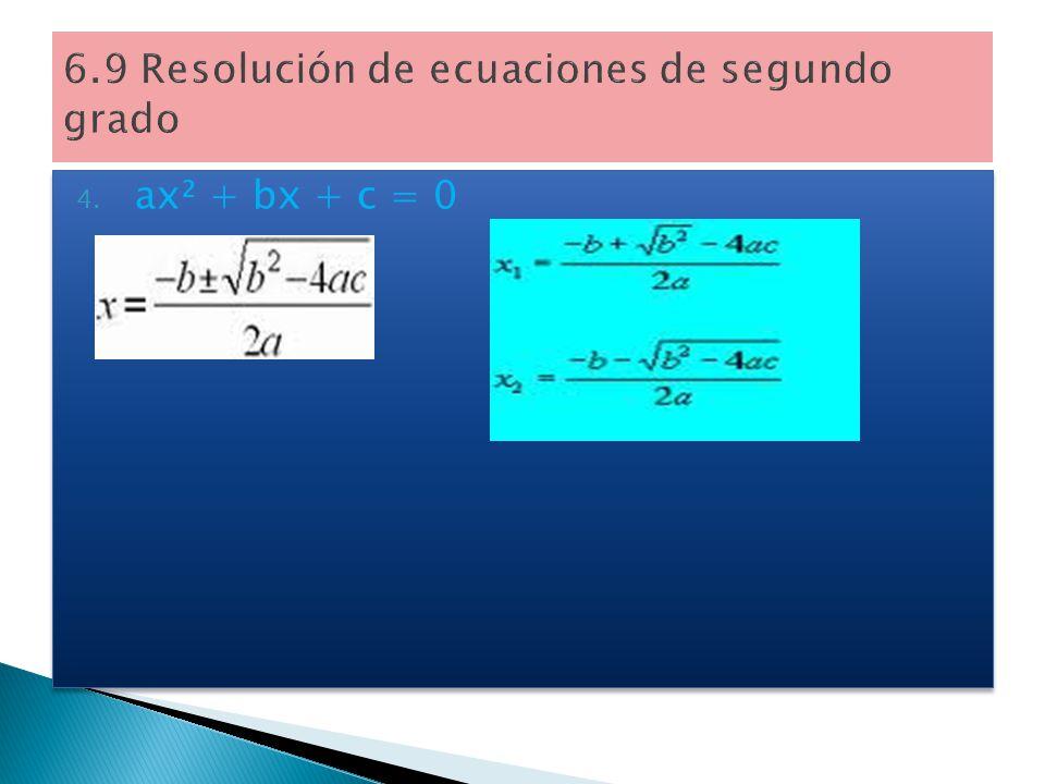 6.9 Resolución de ecuaciones de segundo grado