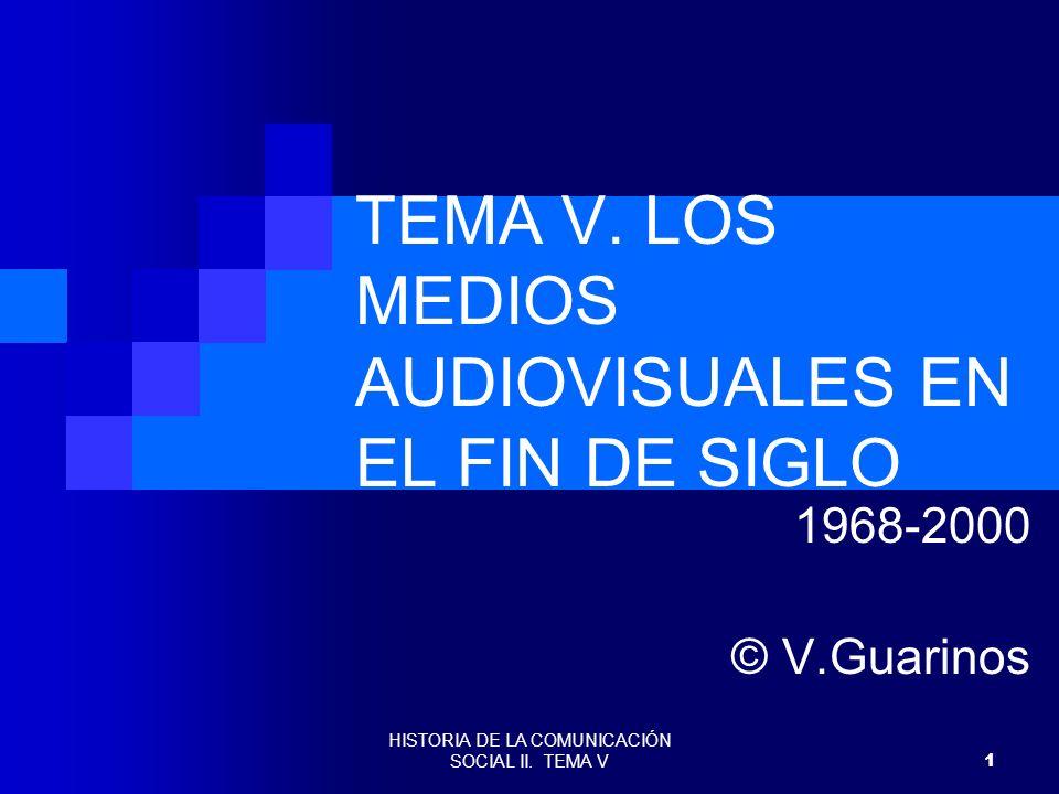 TEMA V. LOS MEDIOS AUDIOVISUALES EN EL FIN DE SIGLO