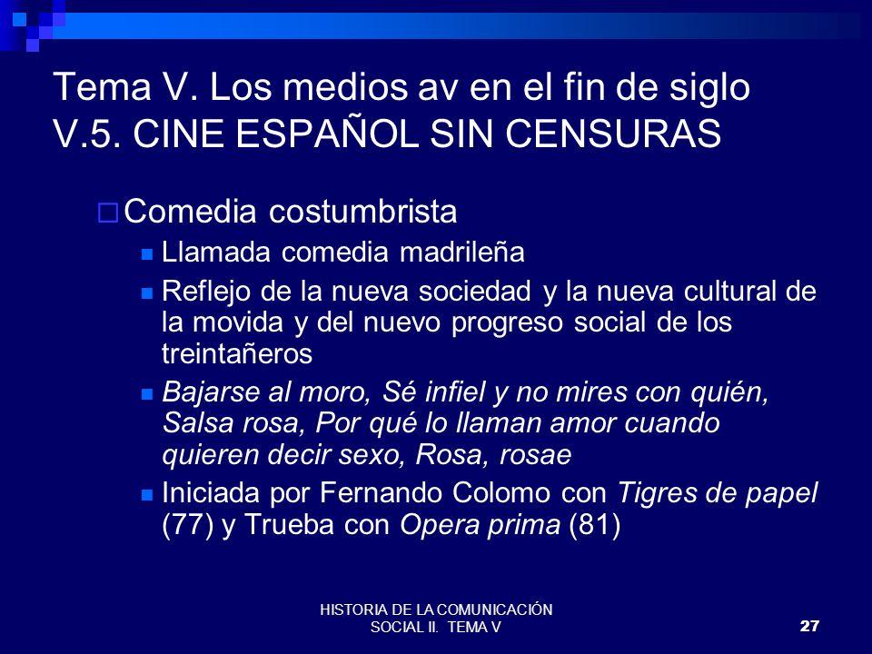 HISTORIA DE LA COMUNICACIÓN SOCIAL II. TEMA V