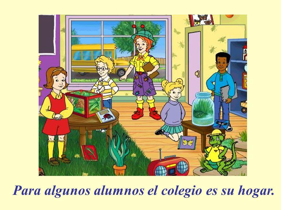 Para algunos alumnos el colegio es su hogar.