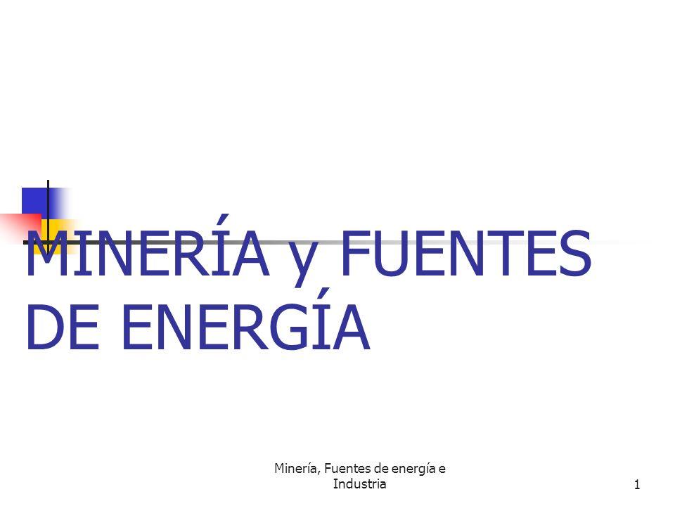 MINERÍA y FUENTES DE ENERGÍA