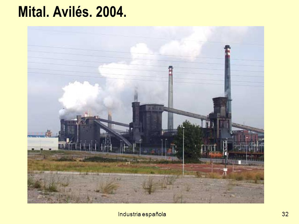 Mital. Avilés. 2004. Industria española
