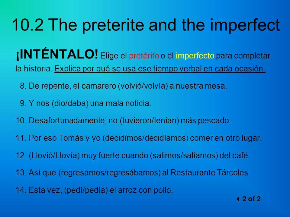 ¡INTÉNTALO! Elige el pretérito o el imperfecto para completar