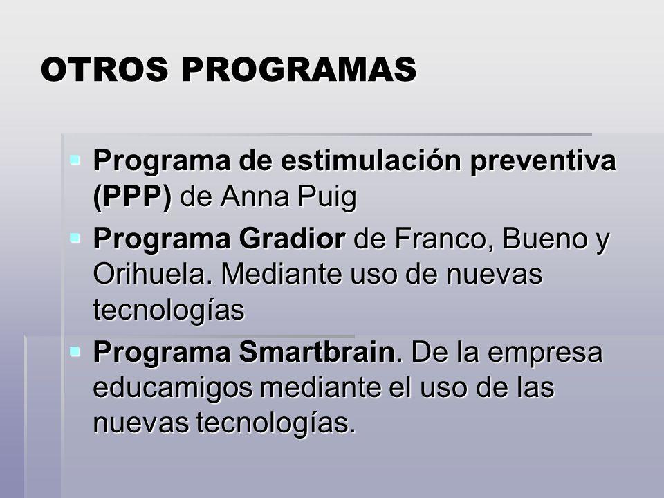 OTROS PROGRAMAS Programa de estimulación preventiva (PPP) de Anna Puig