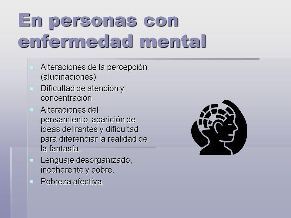 En personas con enfermedad mental
