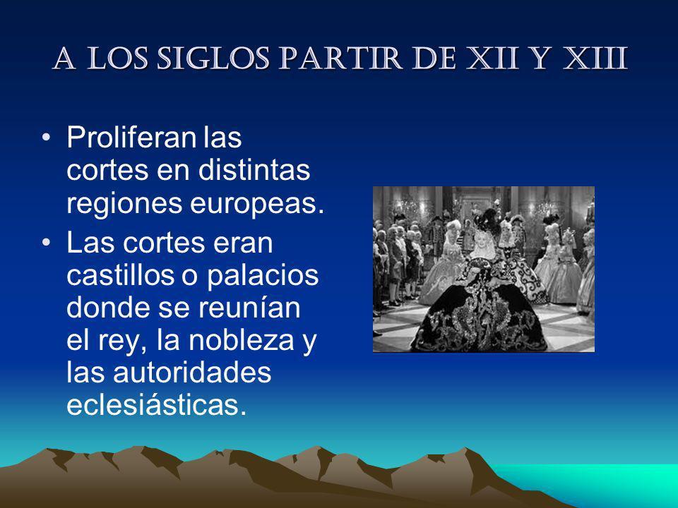 A los siglos partir de XII y XIII