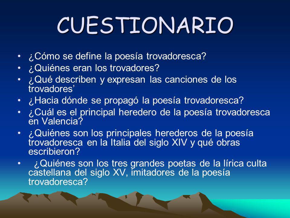 CUESTIONARIO ¿Cómo se define la poesía trovadoresca