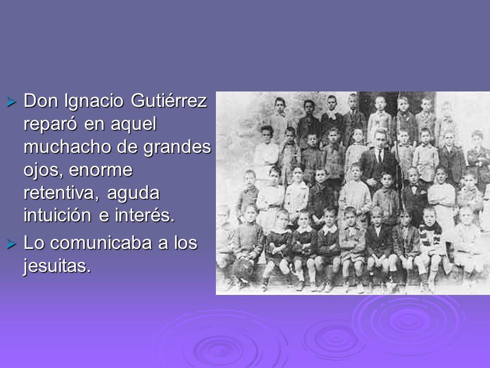 Don Ignacio Gutiérrez reparó en aquel muchacho de grandes ojos, enorme retentiva, aguda intuición e interés.