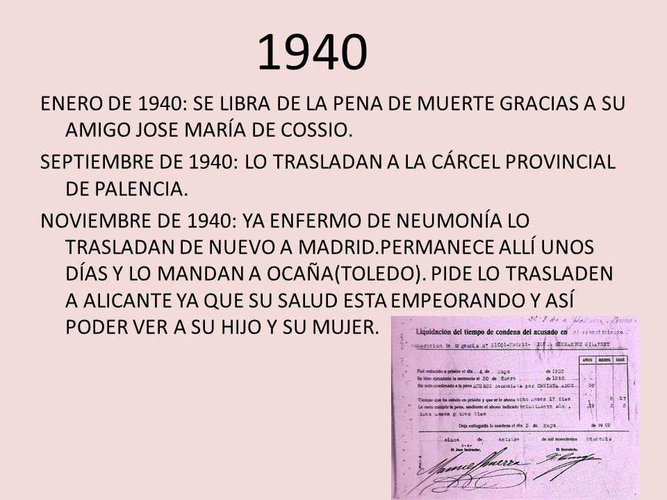 1940 ENERO DE 1940: SE LIBRA DE LA PENA DE MUERTE GRACIAS A SU AMIGO JOSE MARÍA DE COSSIO.