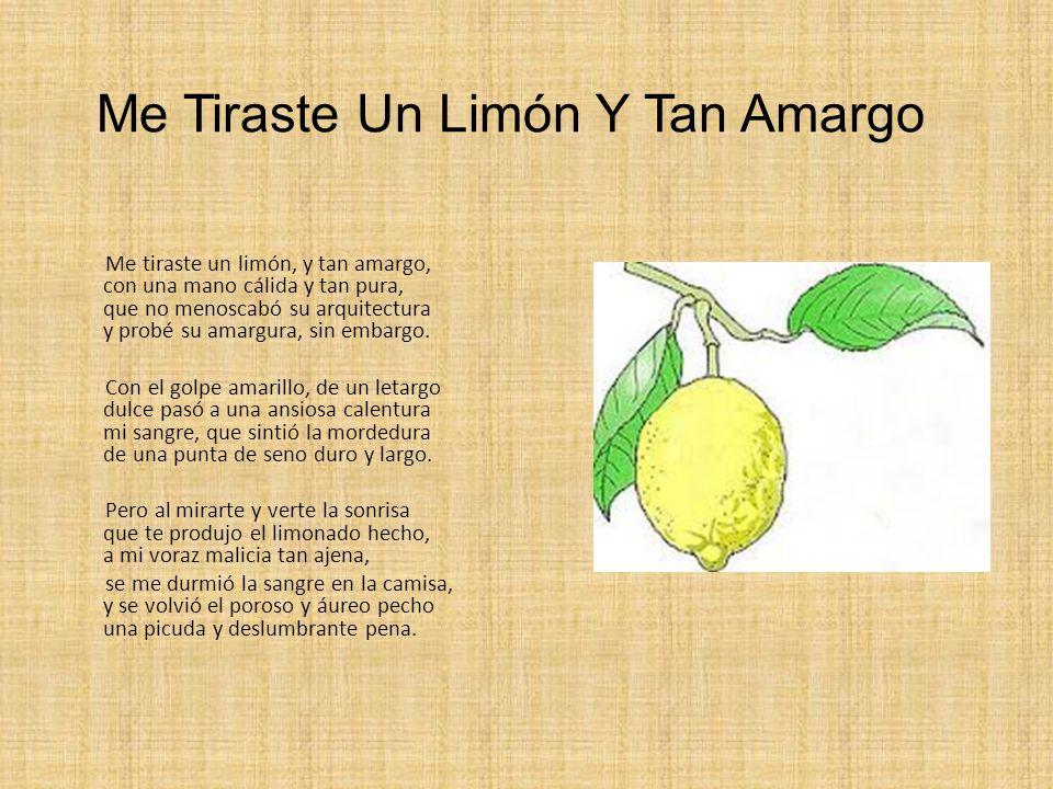 Me Tiraste Un Limón Y Tan Amargo