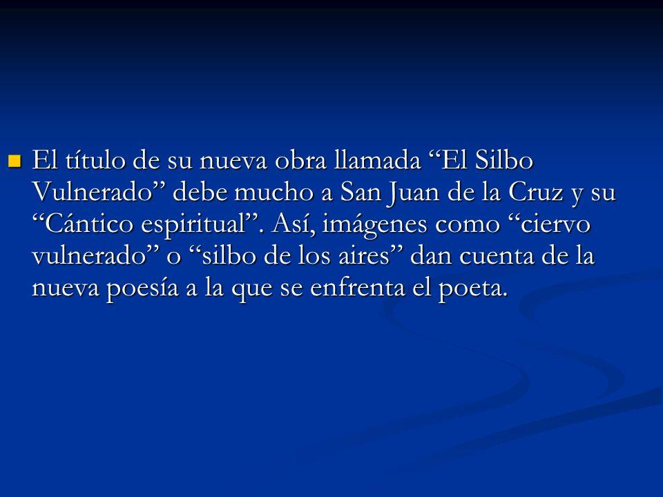 El título de su nueva obra llamada El Silbo Vulnerado debe mucho a San Juan de la Cruz y su Cántico espiritual .