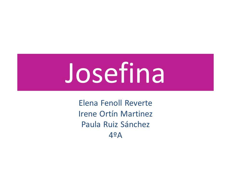 Elena Fenoll Reverte Irene Ortín Martinez Paula Ruiz Sánchez 4ºA
