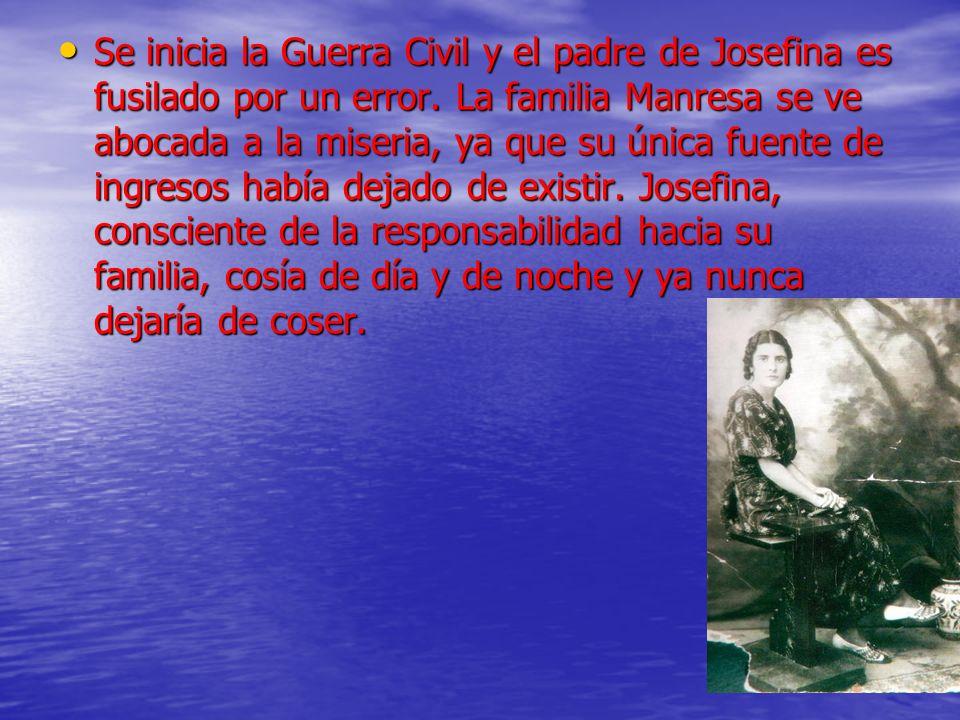 Se inicia la Guerra Civil y el padre de Josefina es fusilado por un error.