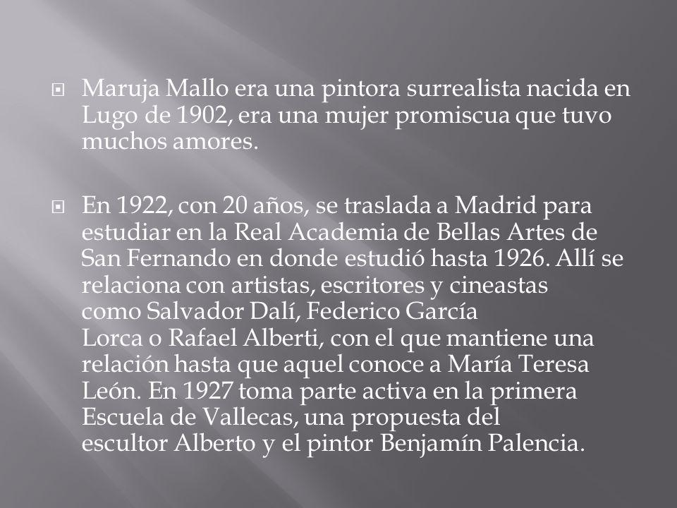 Maruja Mallo era una pintora surrealista nacida en Lugo de 1902, era una mujer promiscua que tuvo muchos amores.