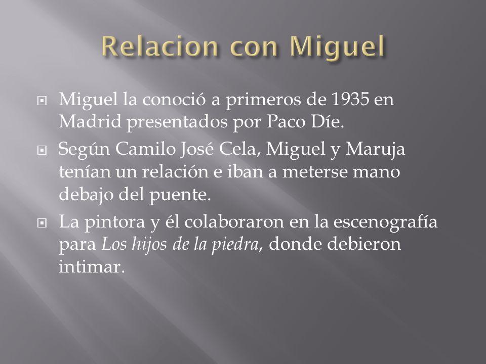 Relacion con Miguel Miguel la conoció a primeros de 1935 en Madrid presentados por Paco Díe.