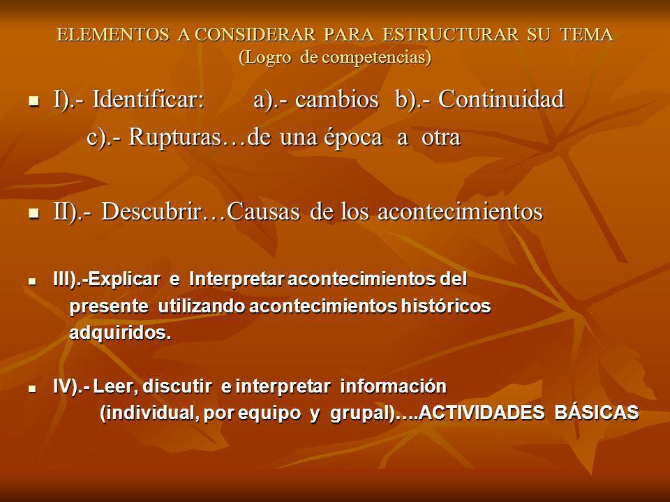I).- Identificar: a).- cambios b).- Continuidad