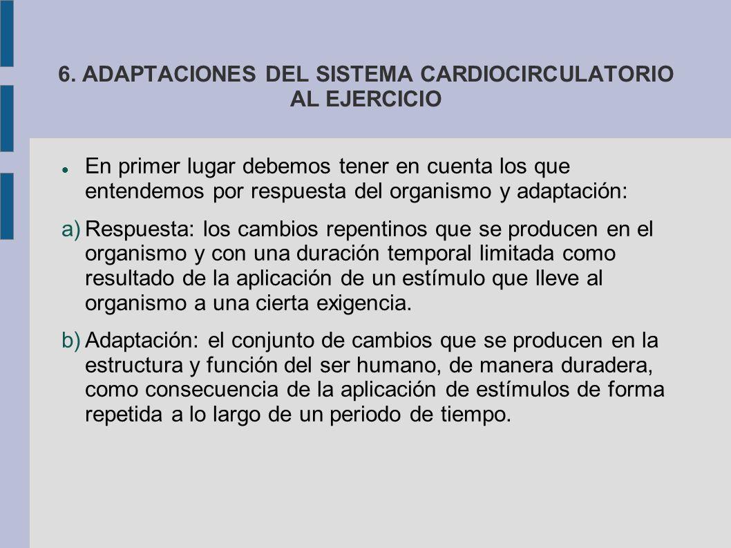6. ADAPTACIONES DEL SISTEMA CARDIOCIRCULATORIO AL EJERCICIO