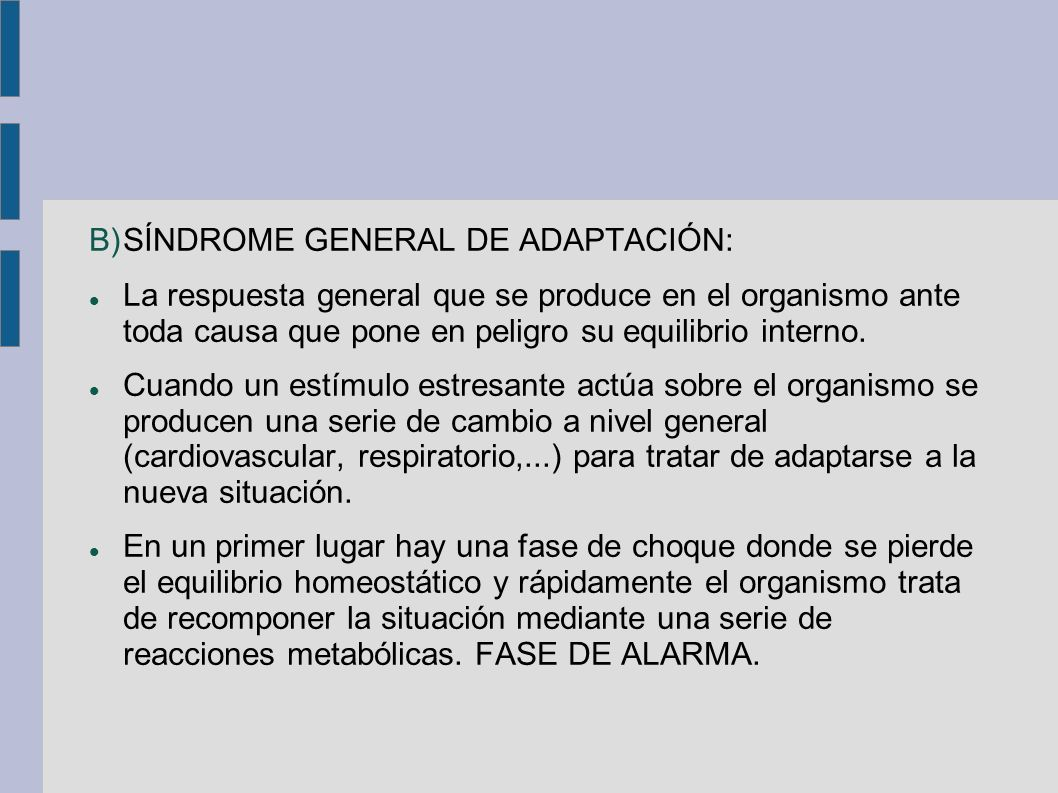 SÍNDROME GENERAL DE ADAPTACIÓN: