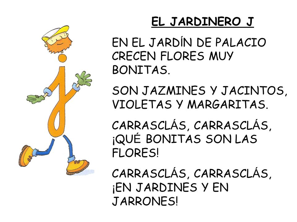 EL JARDINERO J EN EL JARDÍN DE PALACIO CRECEN FLORES MUY BONITAS. SON JAZMINES Y JACINTOS, VIOLETAS Y MARGARITAS.