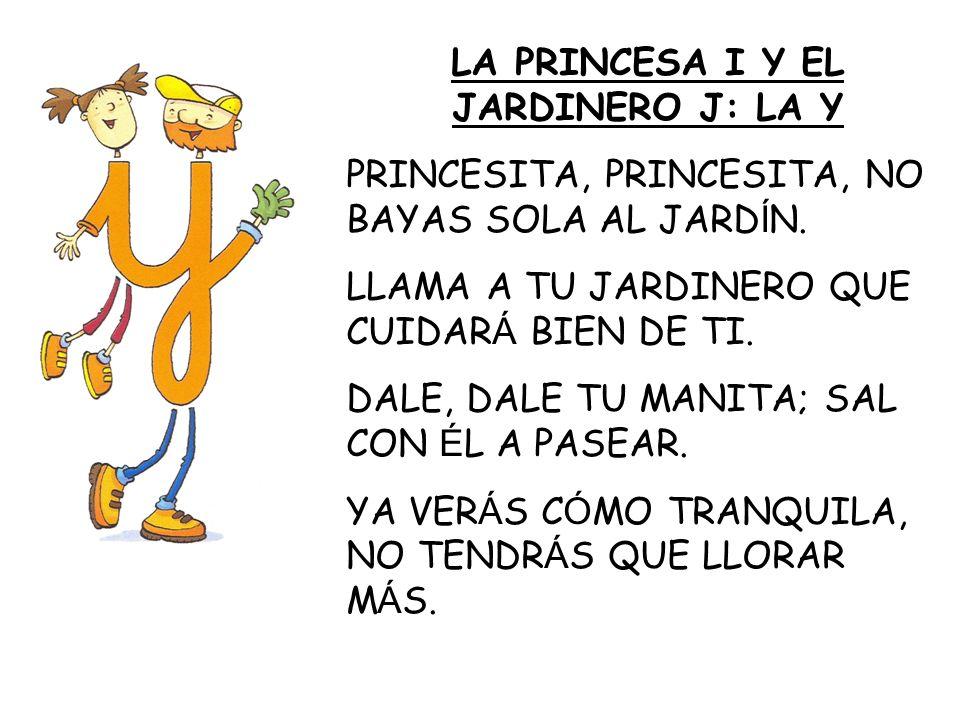 LA PRINCESA I Y EL JARDINERO J: LA Y